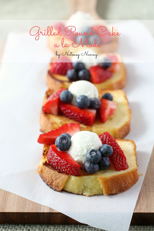 Grilled Pound Cake - this would be easy car camping, substitute ice cream with whipped!