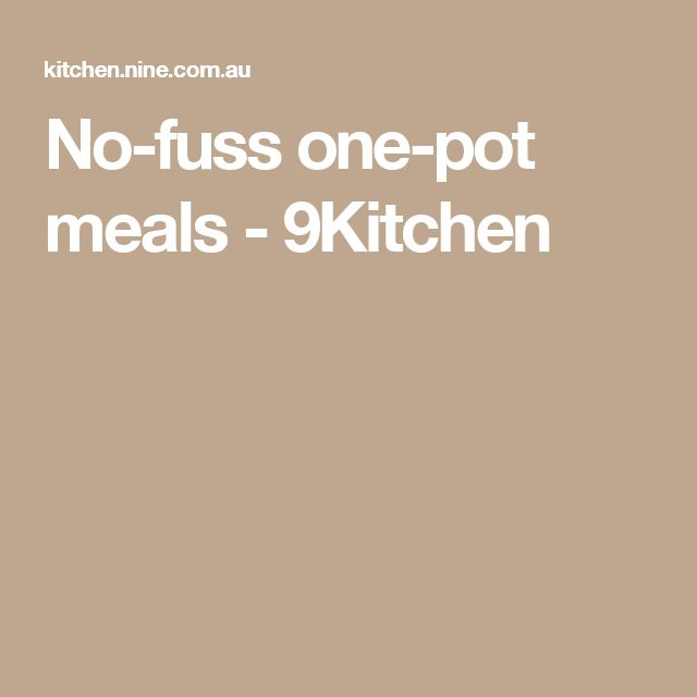 No-fuss one-pot meals - 9Kitchen