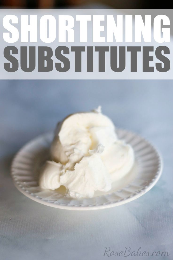 What is shortening? What are shortening substitutes? - Rose Bakes