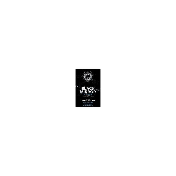 Black Mirror : A Literary Season (Vol 1) (Hardcover) (Cory Doctorow & Sylvain Neuvel & Claire North)