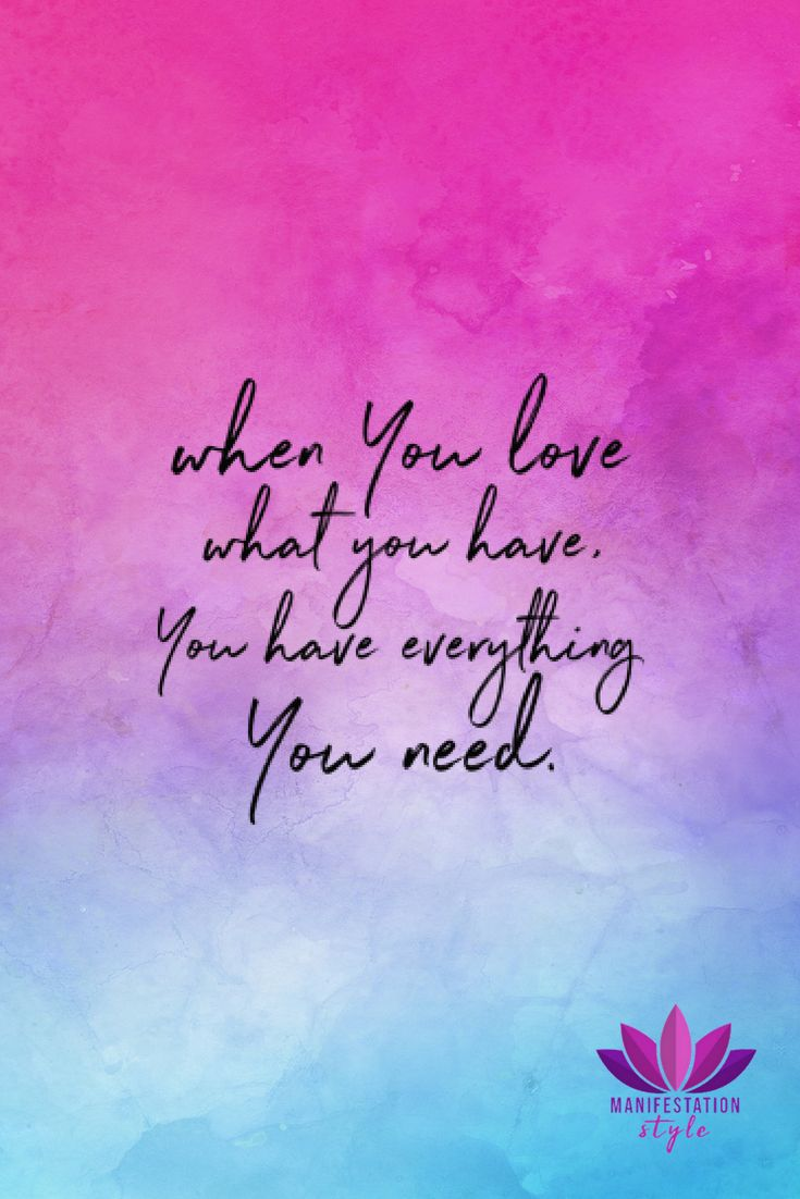 When You Love What You Have Quotes Inspirationalquotes Positivequotes Creativequotes Goodvibes Creativity Quotes Quotes And Notes Inspirational Quotes