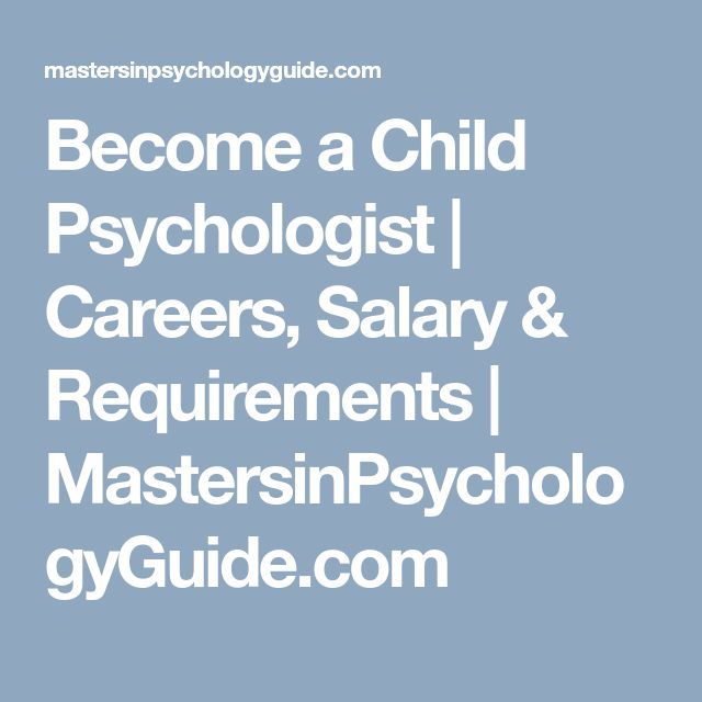 Become a Child Psychologist   Careers, Salary & Requirements   MastersinPsychologyGuide.com