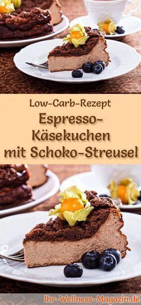 Low Carb Espresso-Käsekuchen mit Schoko-Streusel – Rezept ohne Zucker – #Carb #…