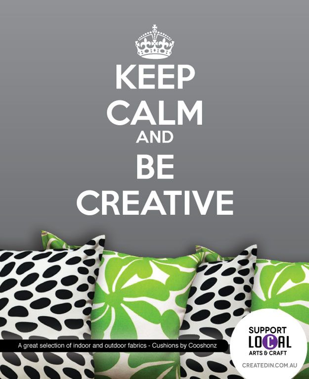 Keep calm and by your cushions from Cooshonz. The most beautiful fabrics are picked and transformed into cushions by Andree from Cooshonz. For more details and to get in touch with the maker check out Cooshonz's profile on our website http://www.createdin.com.au/.../other.../ad/cooshonz,59