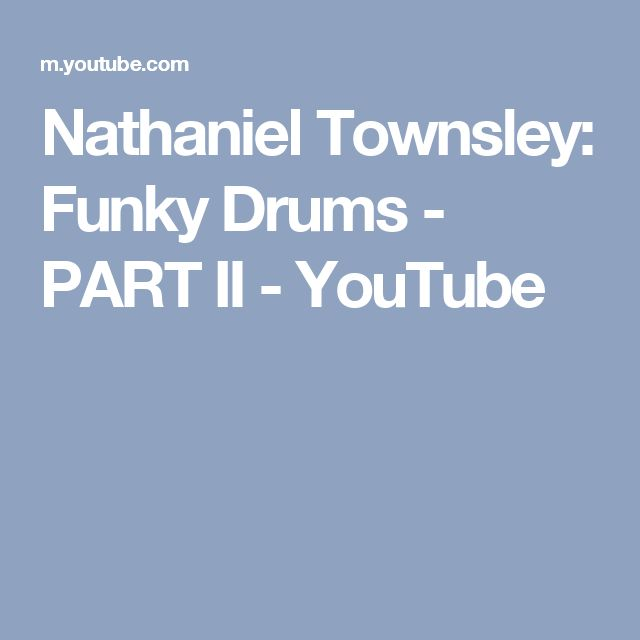 Nathaniel Townsley: Funky Drums - PART II - YouTube