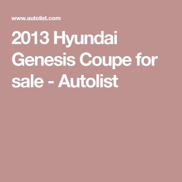 2013 Hyundai Genesis Coupe for sale - Autolist