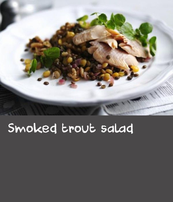 Smoked trout salad |      Serve up smoked trout with a healthy and filling salad of puy lentils, yellow peas and crushed walnuts.