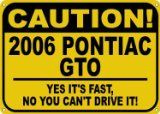 I want a  2006 06 PONTIAC GTO Yes It's Fast Sign - 10 X 14 Inches / http://thesenews.com/2006-06-pontiac-gto-yes-its-fast-sign-10-x-14-inches/