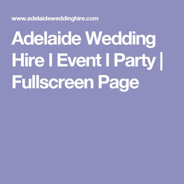 Adelaide Wedding Hire l Event l Party | Fullscreen Page