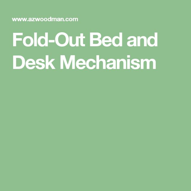 Fold-Out Bed and Desk Mechanism