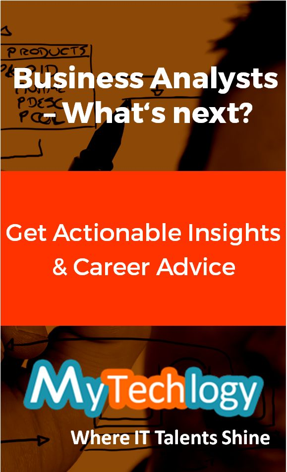 Business Analysts - what's next for you in your career progression? Get actionable insights & career advice from industry experts on MyTechlogy.  #career #businessanalysis