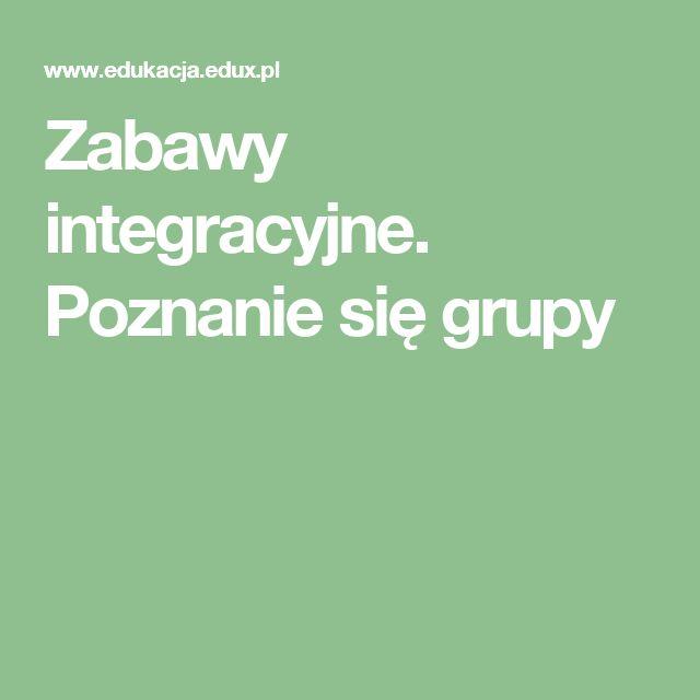 Zabawy integracyjne. Poznanie się grupy