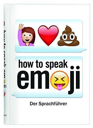 How to speak Emoji: Der Sprachführer von Fred Benenson…