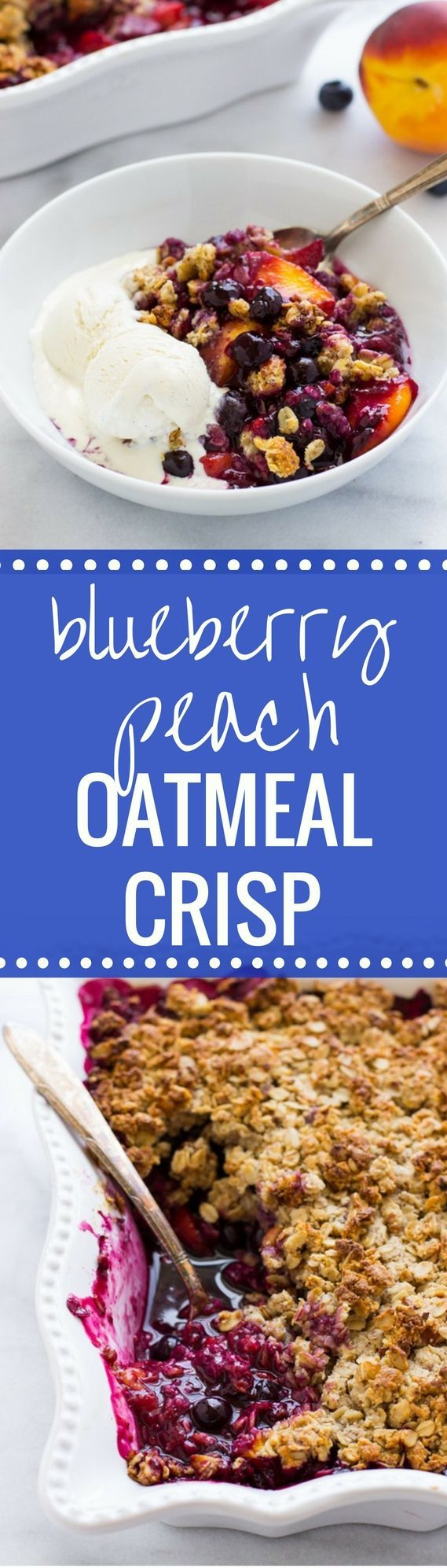 Blueberry Peach Oatmeal Crisp- super delicious, easy to make and refined sugar-free! (gluten-free and vegan option)