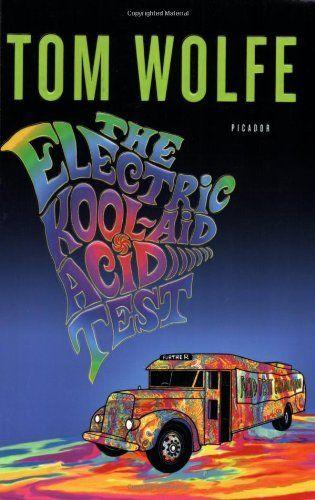 The Electric Kool-Aid Acid Test: Acid Testtom, Electric Kool Aid, Testtom Wolf, Book Worth, Acid Test Toms, Kool Aid Acid, Electric Koolaid, Test Toms Wolf, Koolaid Acid