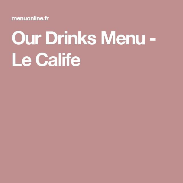 Our Drinks Menu - Le Calife