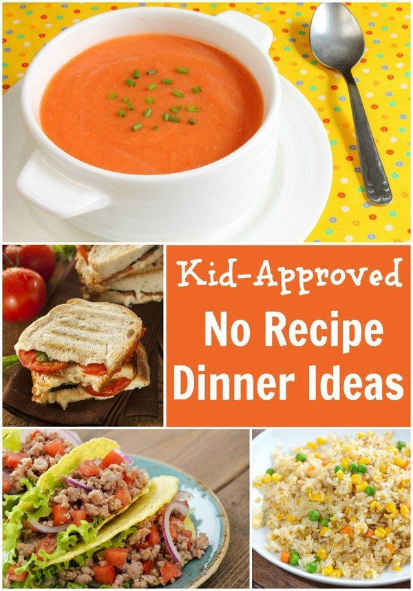 Kid-Approved No Recipe Dinner Ideas. Great list of quick, easy meal ideas for busy weeknights!
