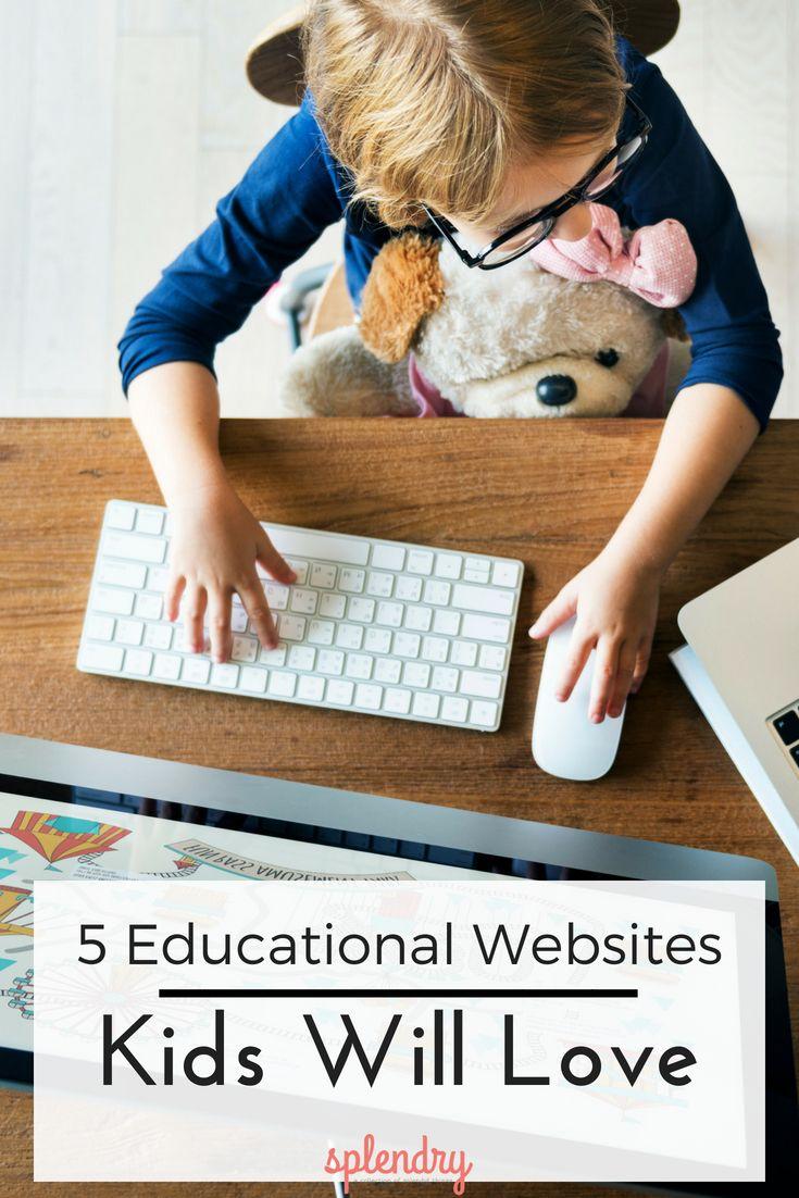 5 Educational Websites Kids Will Love Educational Websites