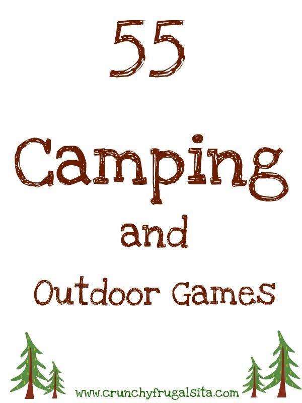 Great list of 55 Camping Games to beat boredom while you are #camping! http://crunchyfrugalista.com/camping-games-for-kids/