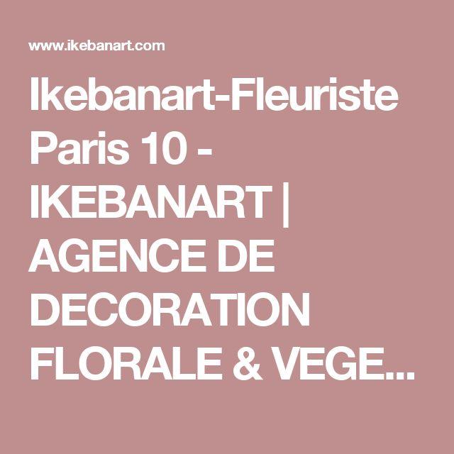 Ikebanart-Fleuriste Paris 10 - IKEBANART | AGENCE DE DECORATION FLORALE & VEGETALE | PARIS 10