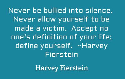 Never be bullied into silence.  Never allow yourself to...: Anti Bullies Quotes
