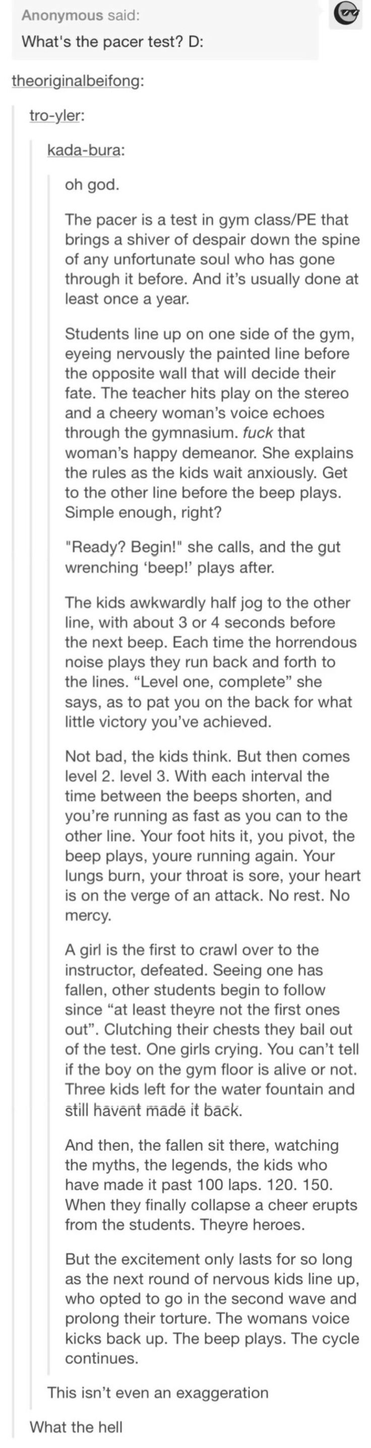 I've done this...they're not lying. it's literal hell... We call it the beep test http://ibeebz.com