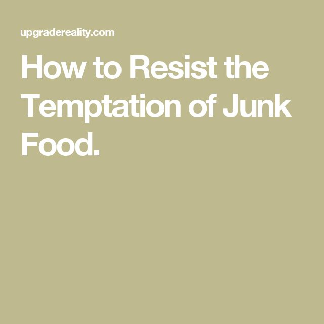 Junk food temptation never goes away despite a clean diet, You have to learn to…