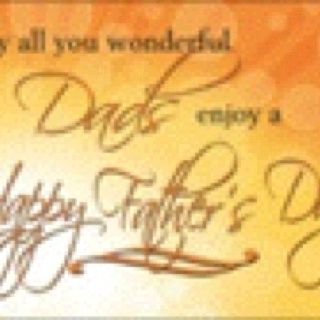 Happy fathers day to all the dads out there!!