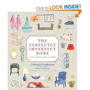 The Perfectly Imperfect Home: How to Decorate and Live Well: Worth Reading, Perfect Imperfect, Deborah Needleman, Books Worth, Design Books, Living Well, Memorial Tables, Domino'S Magazines, Modern Home