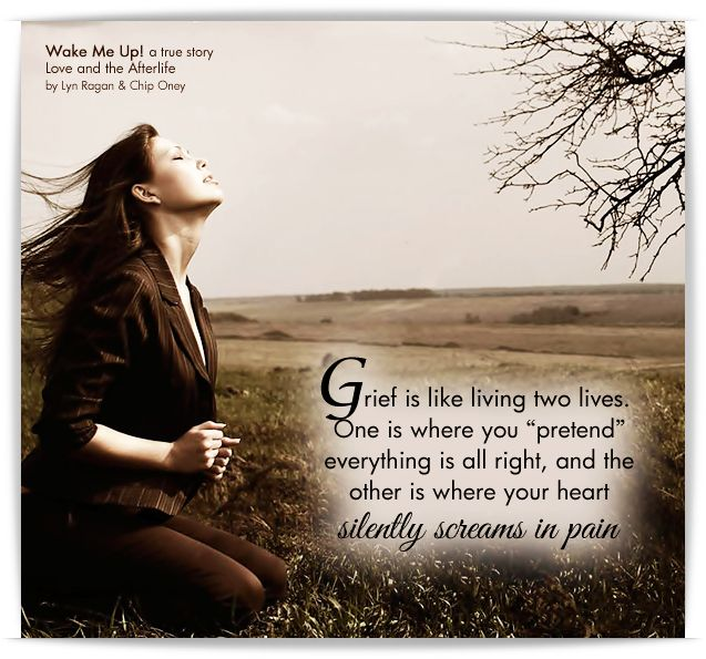 Grief Is Like Living Two Lives..........