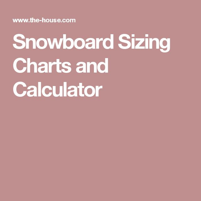 Snowboard Sizing Charts and Calculator
