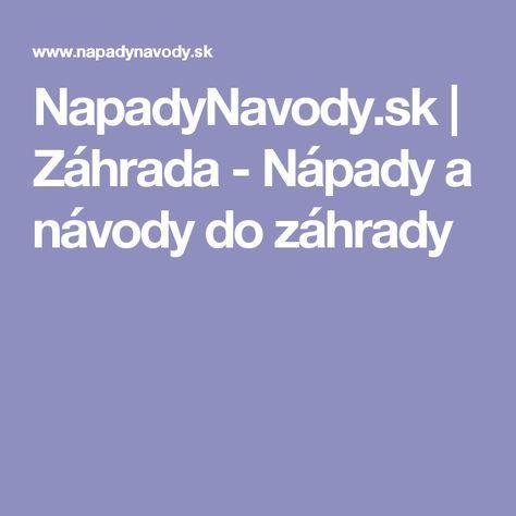 NapadyNavody.sk | Záhrada - Nápady a návody do záhrady