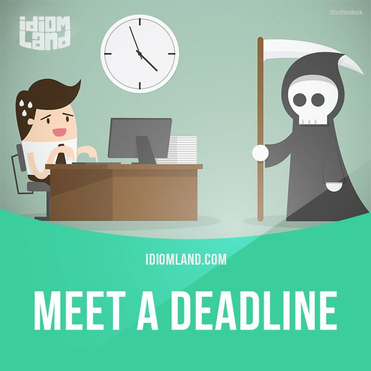 """""""Meet a deadline"""" means """"to finish something by a specific time or date"""". Example: That report was really difficult to write so I'm pleased to say that I met the deadline just in time! #idiom #idioms #saying #sayings #phrase #phrases #expression #expressions #english #englishlanguage #learnenglish #studyenglish #language #vocabulary #dictionary #grammar #efl #esl #tesl #tefl #toefl #ielts #toeic #englishlearning #vocab #wordoftheday #phraseoftheday"""