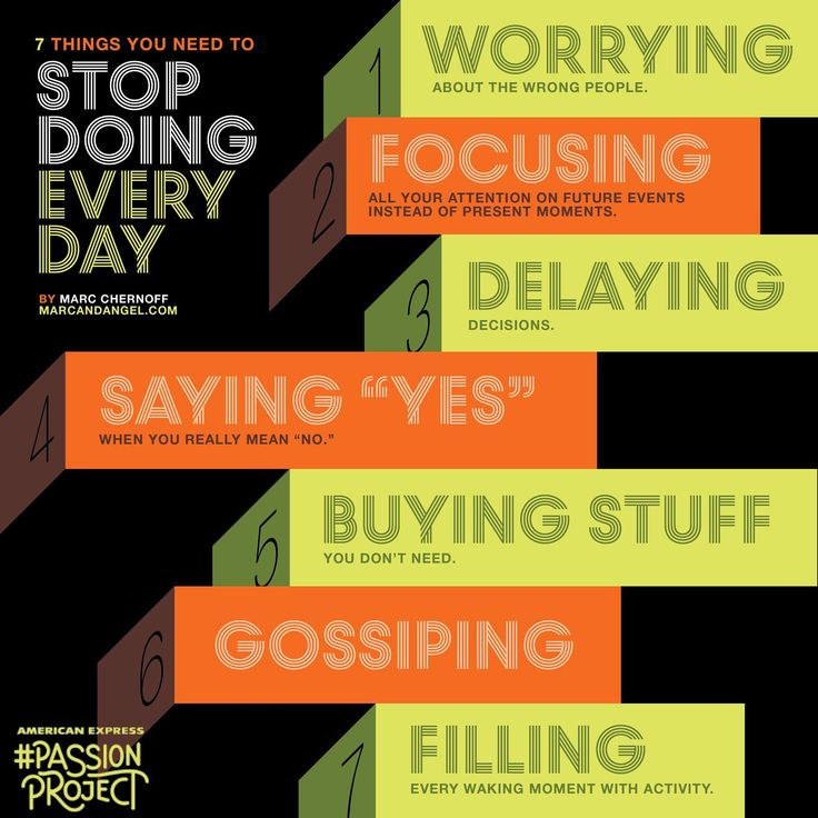 A TO-DON'T list' is a list of things not to do. It might seem a bit amusing, but it's an incredibly useful tool for keeping track of unproductive habits like these: - via: http://www.marcandangel.com/2013/05/28/7-things-you-need-to-stop-doing-every-day/
