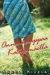 Anneli Kivelä: Onnenkauppaa Katajamäellä Vain kovakantisena, kansipaperien kera..