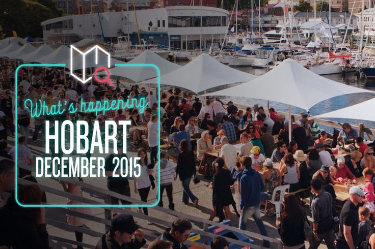 Arts and crafts and food galore, Hobart's jam-packed with fun this December!