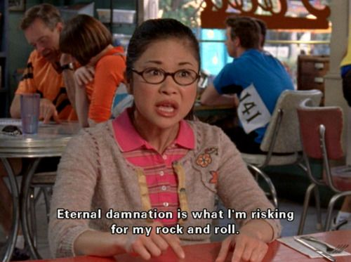 """Eternal damnation is what I'm risking for my rock and roll!"" LOVE me some Gilmore Girls! :)"