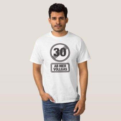 #30 Ab hier Vollgas T-Shirt - #giftidea #gift #present #idea #number #thirty #thirtieth #bday #birthday #30thbirthday #party #anniversary #30th