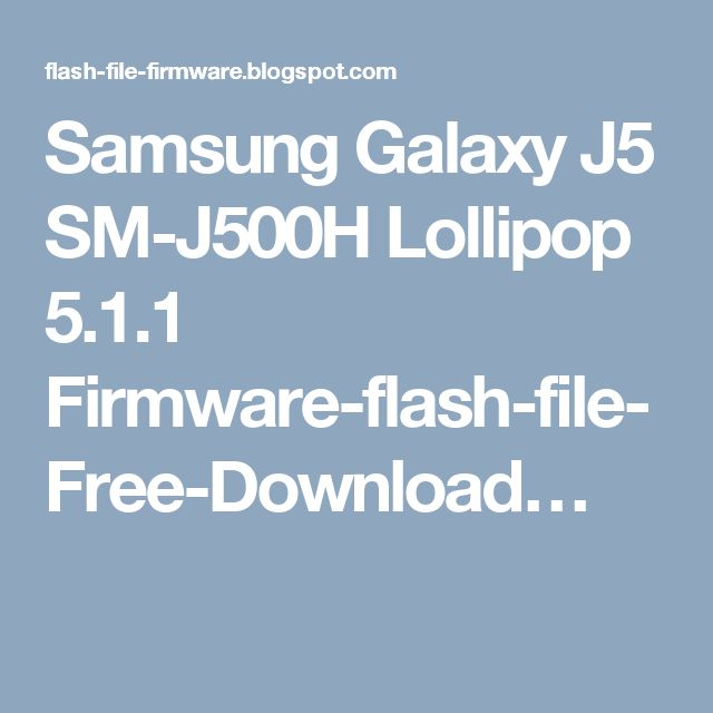 Samsung Galaxy J5 SM-J500H Lollipop 5 1 1 Firmware-flash-file-Free