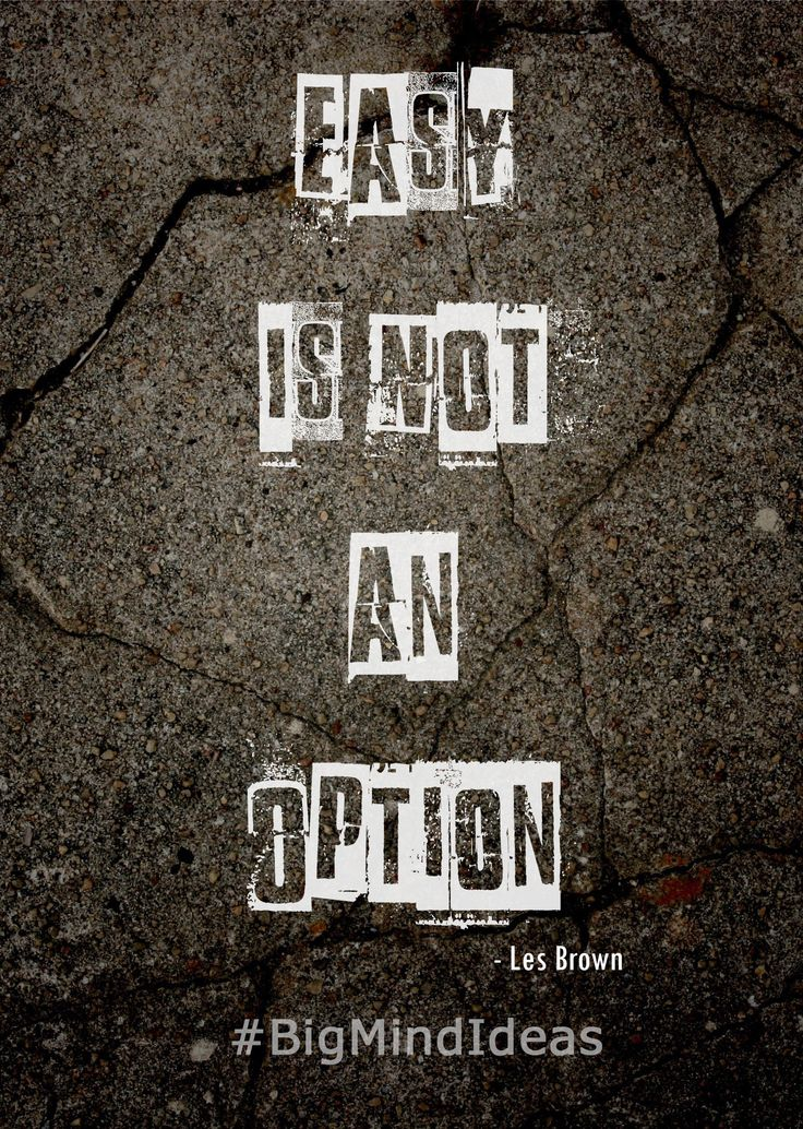 """""""Easy is not an Option""""  - Les Brown  #Motivation #Inspiration #BigMindIdeas #LesBrown"""