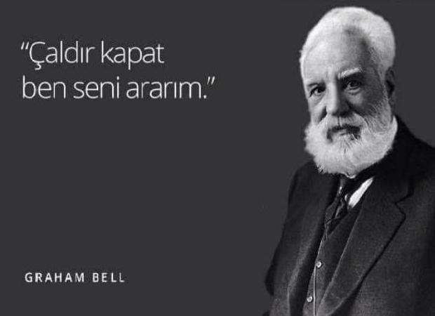 Graham Bell ünlü sözleri Graham Bell - Annesi doğuştan işitme engelli olan Alexander Graham Bell, sağırların sessizliğini ortadan kaldırmaya çalışırken, 29 yaşında telefonu icat etmiş Telefonun mucididir. Bu içerik KpssDelisi.com 'dan alınmıştır : http://kpssdelisi.com/question/bilimadamlari-ve-mucitlerin-unlu-olmus-ancak-asla-soylemedigi-unlu-sozleri/