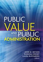 Public value and public administration (PRINT) REQUEST/SOLICITAR: http://biblioteca.cepal.org/record=b1253386~S0*spi
