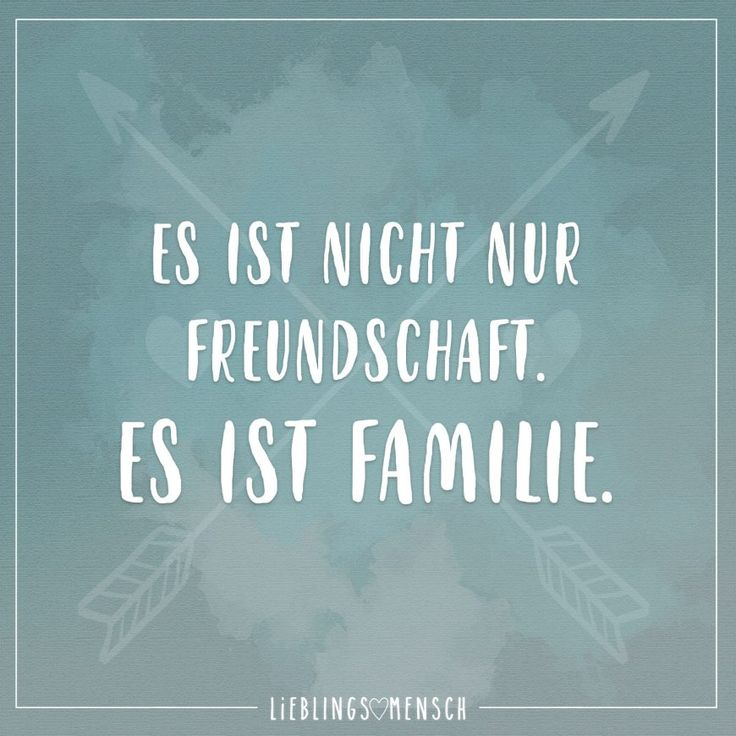 Es ist nicht nur Freundschaft. Es ist Familie. - VISUAL