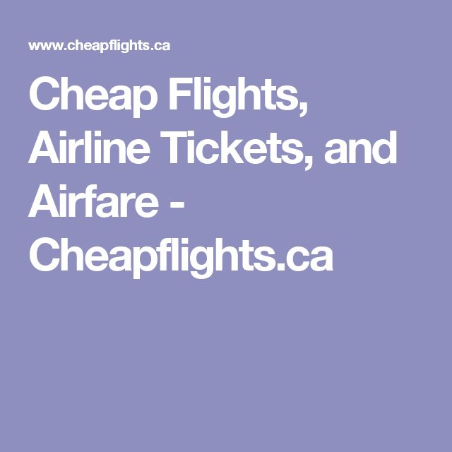 Cheap Flights, Airline Tickets, and Airfare - Cheapflights.ca