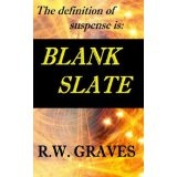 BLANK SLATE (Kindle Edition)By R.W. GRAVES