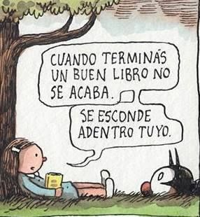 Un bon llibre no s´acaba. Continua dins teu. Il.lustrador: Liniers, Argentina.