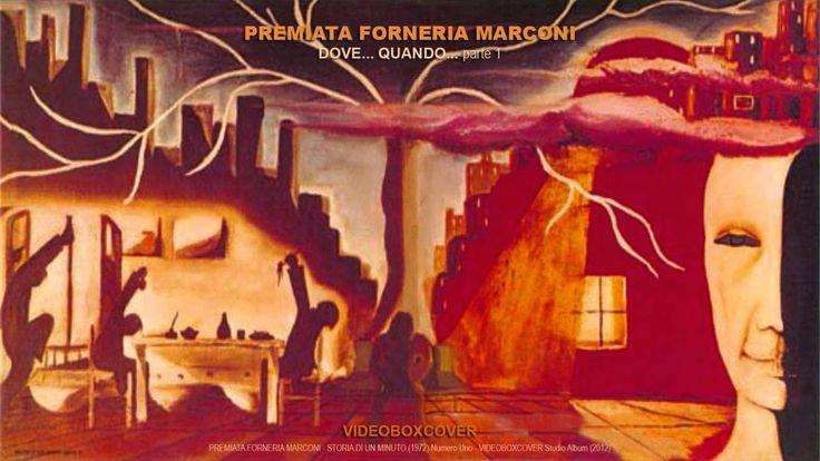 PREMIATA FORNERIA MARCONI - DOVE... QUANDO... (parte I) - YouTube