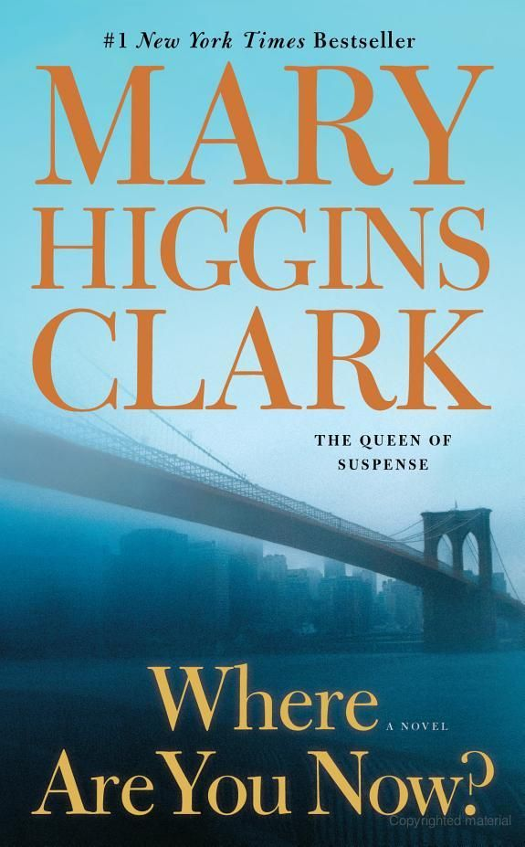 Where Are You Now? - Mary Higgins Clark - Google Books