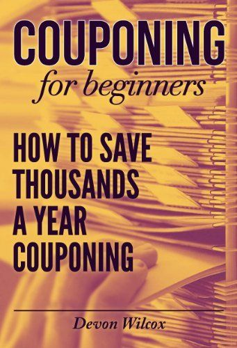 Couponing For Beginners: How to Save Thousands A Year Couponing (Couponing, Couponing For Beginners, Couponing Guide, Coupons), http://www.amazon.com/dp/B00JTLAJHK/ref=cm_sw_r_pi_awdm_gufBtb1GWDXGB