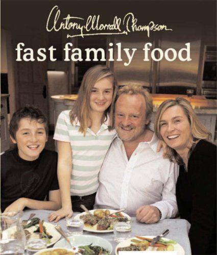 Fast Family Food by Antony Worrall Thompson